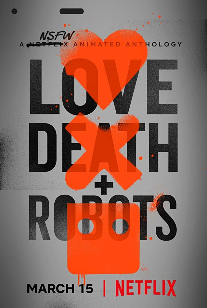 LOVE, DEATH + ROBOTS  [ Έρωτας, Θάνατος + Ρομπότ ]  (2019-)