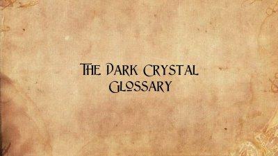 662034636_darkcrystalglossary-1.thumb.jpg.a271adf78a6f630946109f699d52f196.jpg