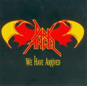 DarkAngel-WeHaveArrived_Front.thumb.jpg.3a125d75e4bb8632849e67c29ca03801.jpg